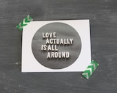 Valentine's Day card - Black and white with vintage letters - Love actually is all around