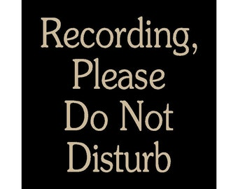 Recording, Please Do Not Disturb wood sign