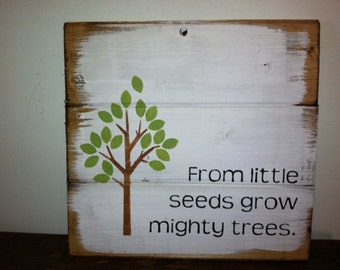 """From little seeds grow mighty trees 13""""w x10 1/2""""h hand-painted wood sign"""