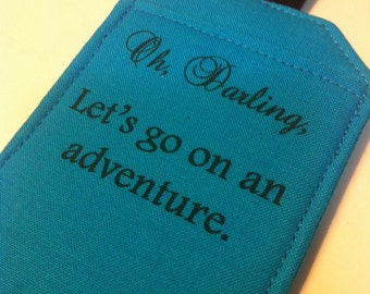Luggage Tag, Identification, Oh, Darling, Let's go on an Adventure, Honeymoon, Weekend Travel Romantic travel Valentine under 10