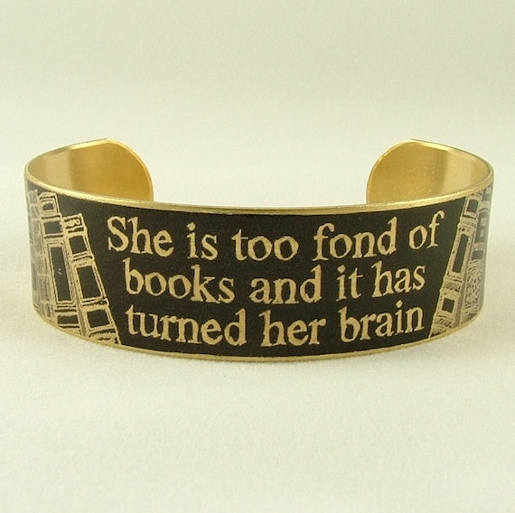 She Is Too Fond Of Books - Louisa May Alcott Literature Quote SLIM Brass Cuff in Black - Book Jewelry