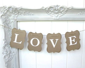 LOVE Banner - wedding garland, wedding sign - wedding decor, baby shower, wedding photo shoot, Valentine - white traditional font