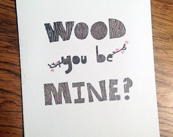 Valentine - Wood you be Mine - letterpress printed note card