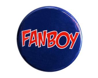 Fanboy - Pinback Button Badge 1 1/2 inch 1.5 - Flatback Magnet or Keychain