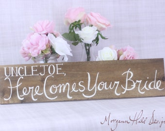 Personalized Wedding Sign Uncle Here Comes Your Bride Flower Girl Ring Bearer Sign Country Chic Wedding  (Item Number 130052)