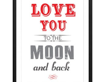 Love you to the moon and back 8x10 art print, words typography, quote