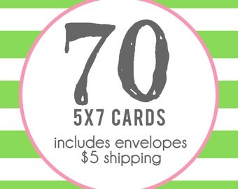 70 5x7 Professionally Printed Cards with Envelopes