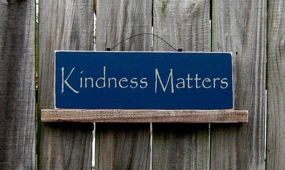 Kindness Matters Sign Kind Sympathetic Inspirational Navy
