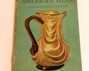 American Glass The American Arts Library Vintage Book