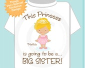 Girl's Blonde Princess is going to be a Big Sister Tee Shirt or Onesie, personalized Pregnancy Announcement (01032014a)