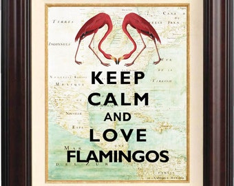 Keep calm and love flamingos Print on old map of East Cost of America  Keep calm wall art Poster