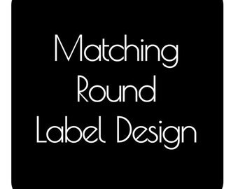 Made To Match Round Label Design