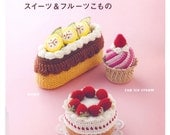 Crochet Sweets and Fruit - Japanese craft book