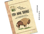 Totem Animal Teachings - Self Published New Soft Cover Book - Free Shipping Continental USA