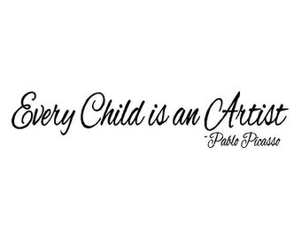 Wall Decal Picasso Every Child is an Artist Vinyl Sticker Playroom or Wall Art Display Hanging Bluestreak Decals