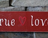 true love valentines sign ready to ship