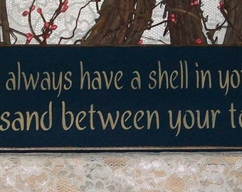 May you always have a shell in your pocket and sand between your toes - Primitve Country Painted Wall Sign, Beach Sign