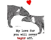 Funny Card Tapir Lovers with heart - My love for you will never tapir off - Valentine card valentine gift funny valentine gift animal joke