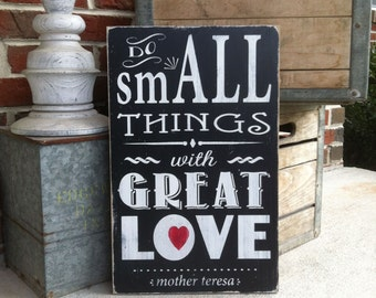 Wood Sign - Do Small Things with Great Love Mother Teresa - Hand Painted