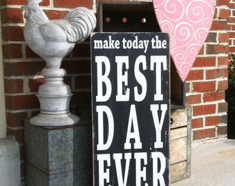 Make Today The Best Day Ever - Typography Word Art