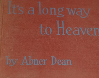 Vintage 1945 It's A Long Way To Heaven Abner Dean book