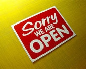 Sorry We Are Open Aluminum Sign