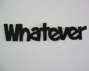 Whatever / Metal Sign  / Wall Decoration / Sign / Wall Decor / Sarcasm / Humor / Teenager