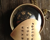 Graduation gift - Real working compass - secret message -follow your heart - hand stamped - you can personalize your own quote as well