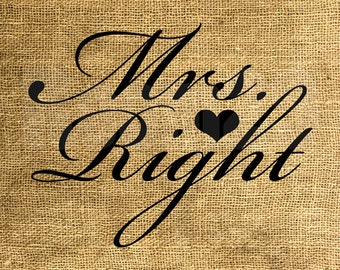 INSTANT DOWNLOAD - Mrs. Right - Download and Print - Image Transfer - Digital Sheet by Room29 - Sheet no. 807