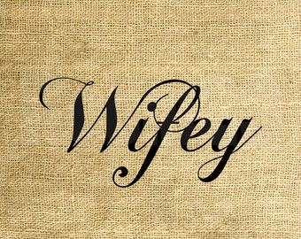 INSTANT DOWNLOAD - Wifey - Download and Print - Image Transfer for Tote Bags, Pillows and More - Digital Sheet by Room29 - Sheet no. 822