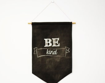 WALL HANGING, wall decor flag, pennant, sign, banner. Be kind. Chalk art fabric hanging, kids bedroom decor, childrens bedroom decor.