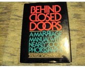 1979 Behind Closed Doors a Pictorial Adult  MARRIAGE MANUAL with nearly 2000 PHOTOGRAPHS Hardback with dj  30.00 Cover Price