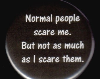 Normal Equals Scary Button