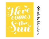Here Comes the Sun - Typography Art Print - 8x10 print