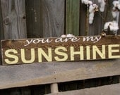 "You Are My Sunshine-30"" Distressed Sign"