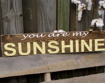 "You Are My Sunshine-30"" Distressed Sign, rustic, shabby, wedding,personalized  sunshine"