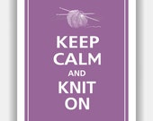 Keep Calm and KNIT ON Print 8x10 (Color featured: Dusty Plum--over 700 colors to choose from)