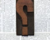 Antique letterpress letter question mark - measures 1 inch by 2 inches - wood