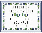 "Whimsical ""My Last Chill Pill"" Cross Stitch Chart"