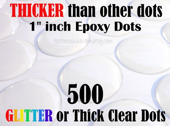 "500 - 1"" Epoxy Dots THICK Clear or Glitter Polyurethane Premium Seals for bottle caps, magnets, bezels, 3D dots, DIY, tags"