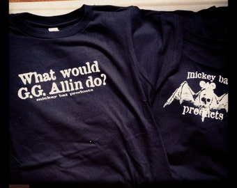 What would GG Allen do? Punk T shirt