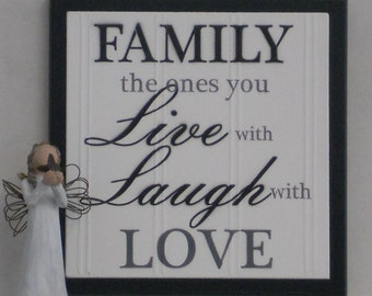 Family The Ones You Live with Laugh With Love - Wooden Plaque Sign - Painted Black or Chocolate Brown