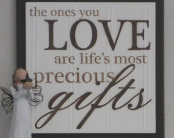 Wooden Plaque Sign - Painted Chocolate Brown - Home Decor Wall Quote / Housewarming Gifts - The ones you LOVE are life's most precious gifts