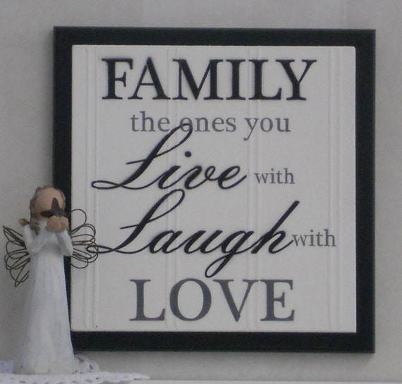 Family The Ones You Live With Laugh With Love Wooden Plaque