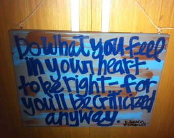 Hand Painted Canvas - 9x12 - Do what you feel in your heart - Eleanor Roosevelt