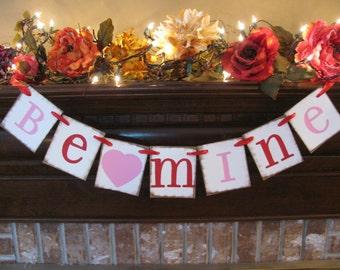 Valentine Banner Be Mine  Valentine Garland Sign Handmade Valentine Fireplace, Wall, Table Decoration (V6)