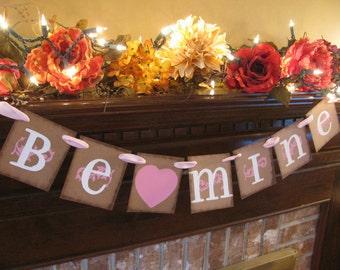 Valentine Banner Wedding Garland Be Mine Handmade Sign Great Valentine Party Decoration (V12)