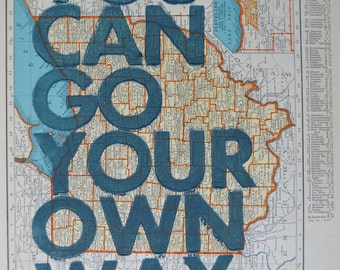 Ohio / You Can Go Your Own Way/ Letterpress Print on Antique Atlas Page