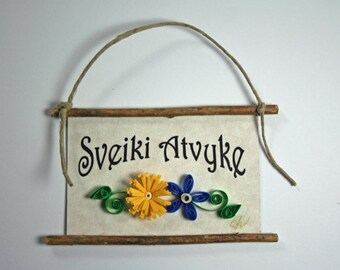 Quilled Magnet -281 - Sveiki Atvyke- Lithuanian Welcome, Ornament, Hostess Gift, Yellow, Blue and Green