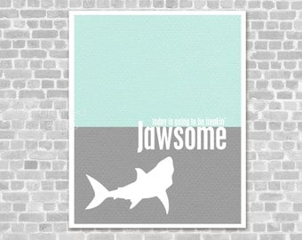 Shark Week Funny Poster Print - Today is Going to be Freakin' Jawsome Funny Art Print - Aqua Gray Shark Week Print Funny Poster